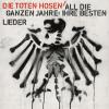 All die ganzen Jahre: Ihre besten Lieder - Die Toten Hosen
